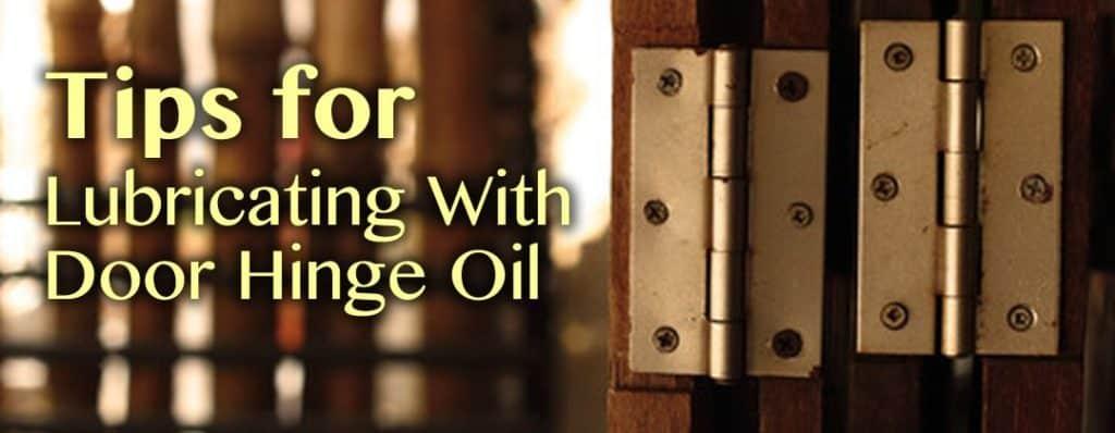 Tips For Lubricating With Door Hinge Oil Homebuilders Hardware